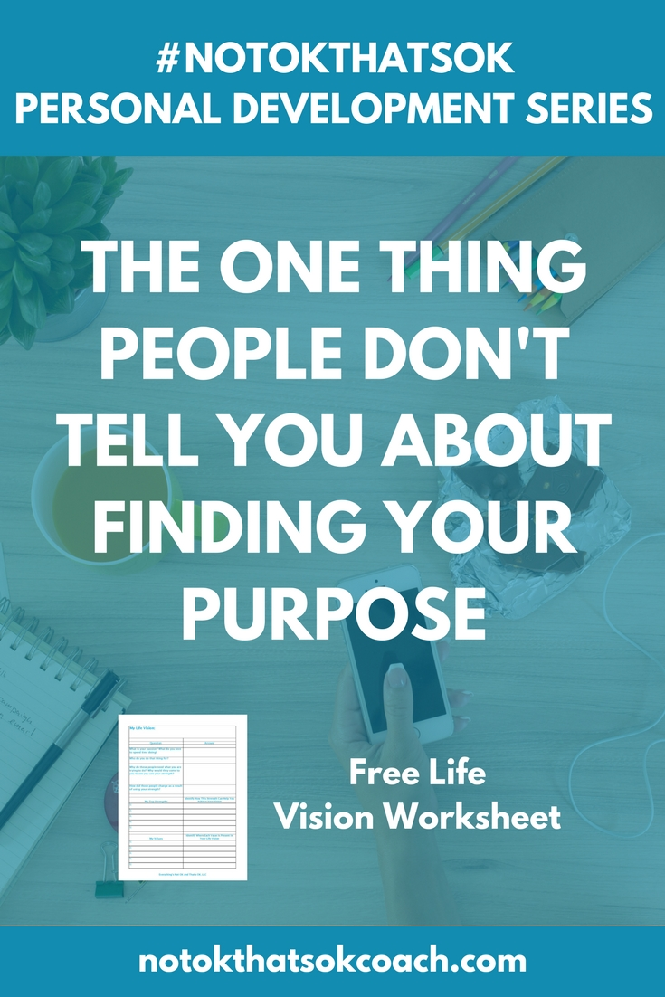The One Thing People Don't Tell You About Finding Your Purpose