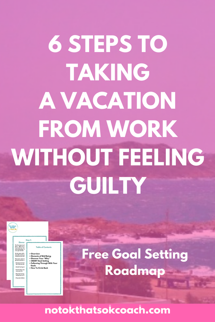 6 Steps to Taking a Vacation From Work Without Feeling Guilty