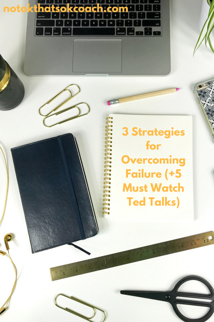 3 Strategies for Overcoming Failure (+5 Must Watch Ted Talks)
