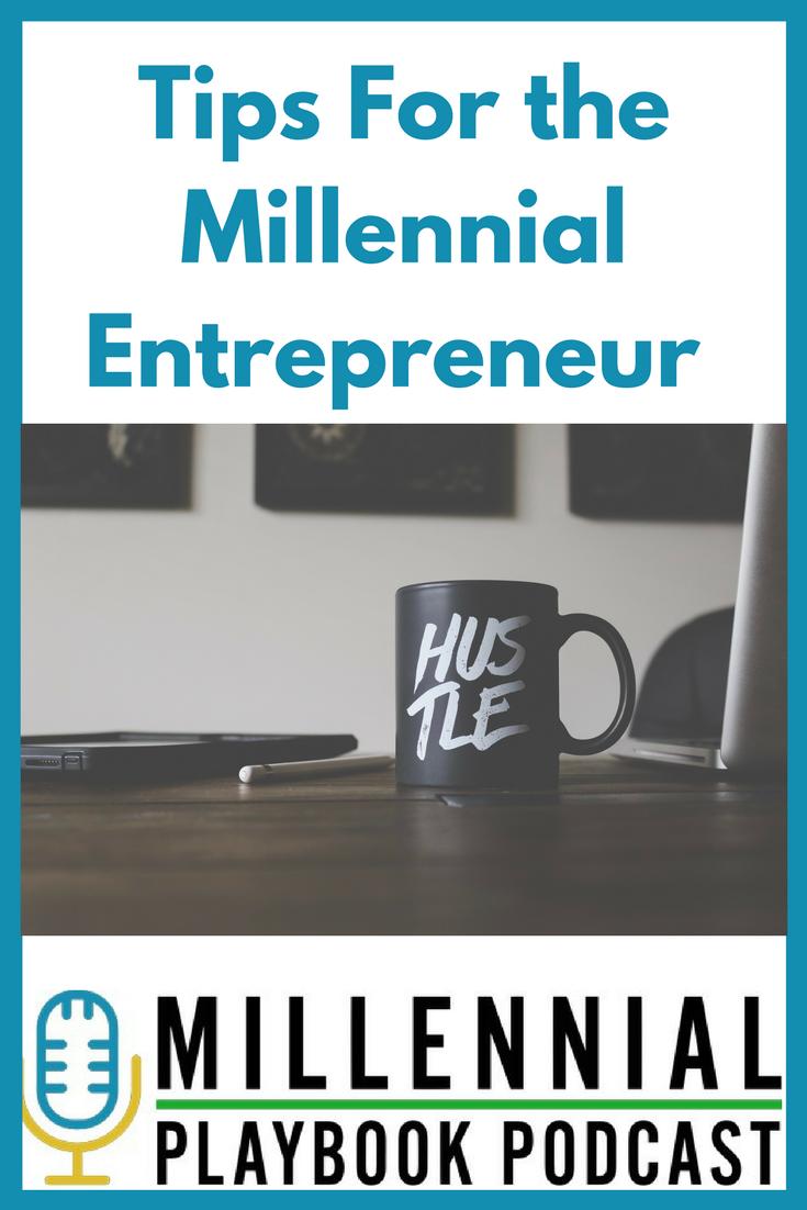 Millennial Playbook Podcast: Tips For the Millennial Entrepreneur