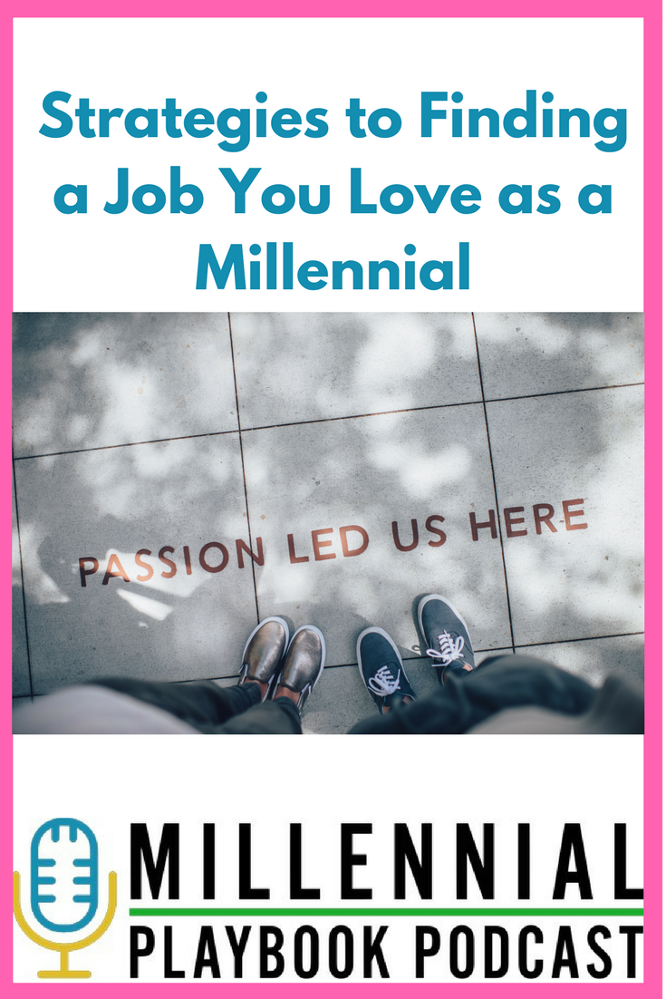 Strategies to Finding a Job You love as a millennial