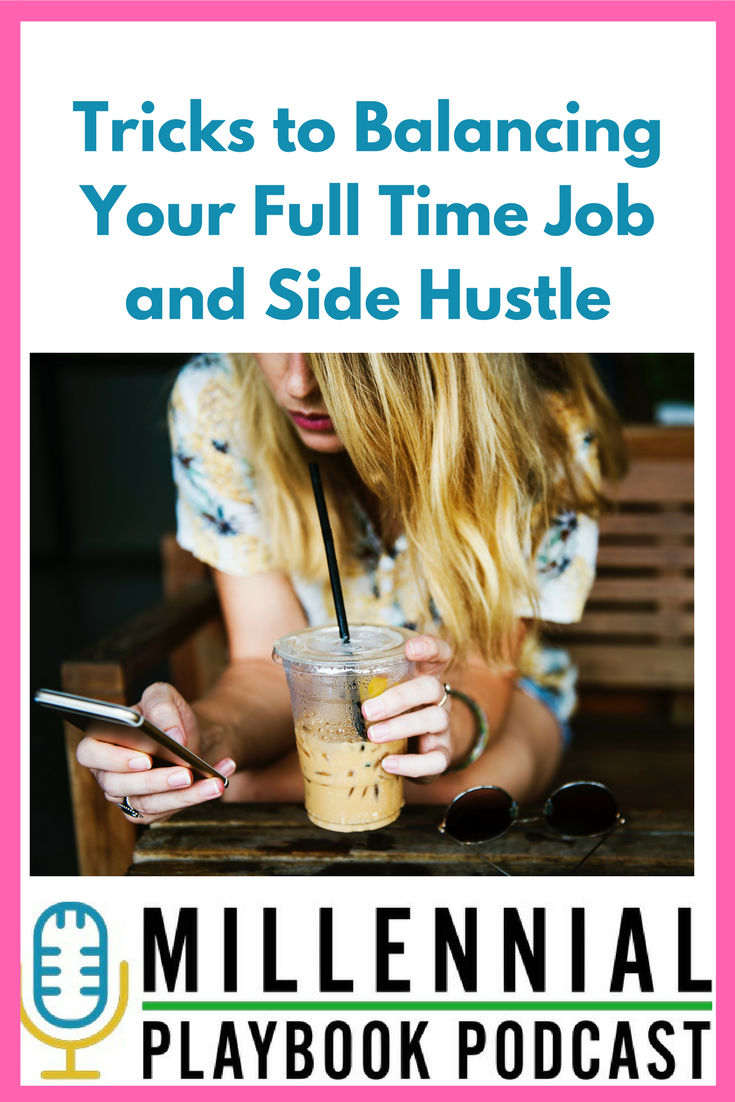 Tricks to balancing your full time jobs and side hustle