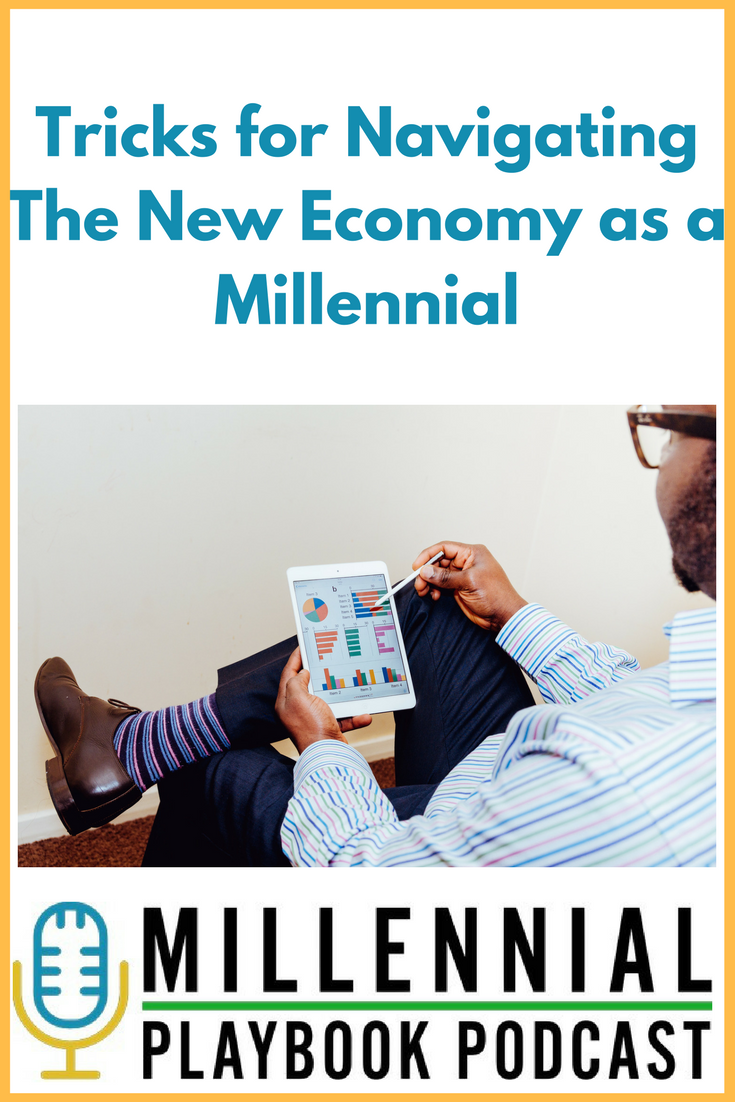 Tricks for Navigating the New Economy as a Millennial