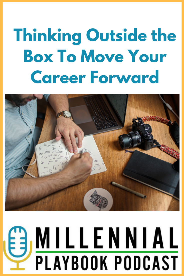 Thinking Outside the Box To Move Your Career Forward