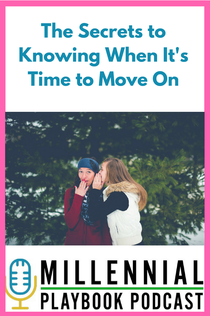 The Secrets to Knowing When It's Time to Move On