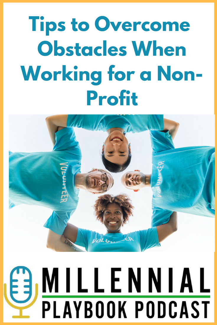 Tips to Overcome Obstacles When Working for a Non Profit