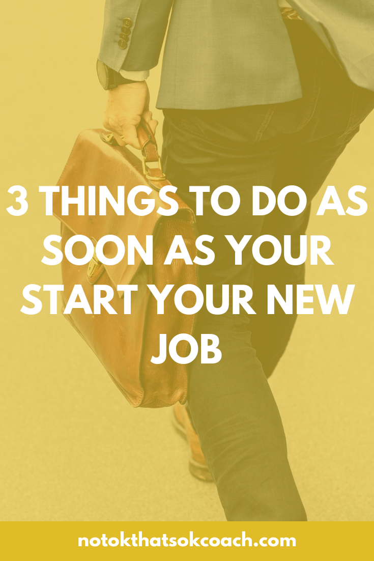 3 Things to Do as soon as your start your new job