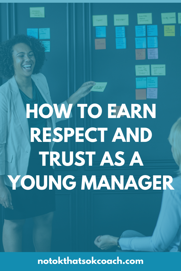 HOW TO EARN RESPECT AND TRUST AS A YOUNG MANAGER