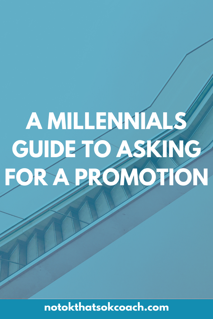 A Millennials Guide To Asking For a Promotion