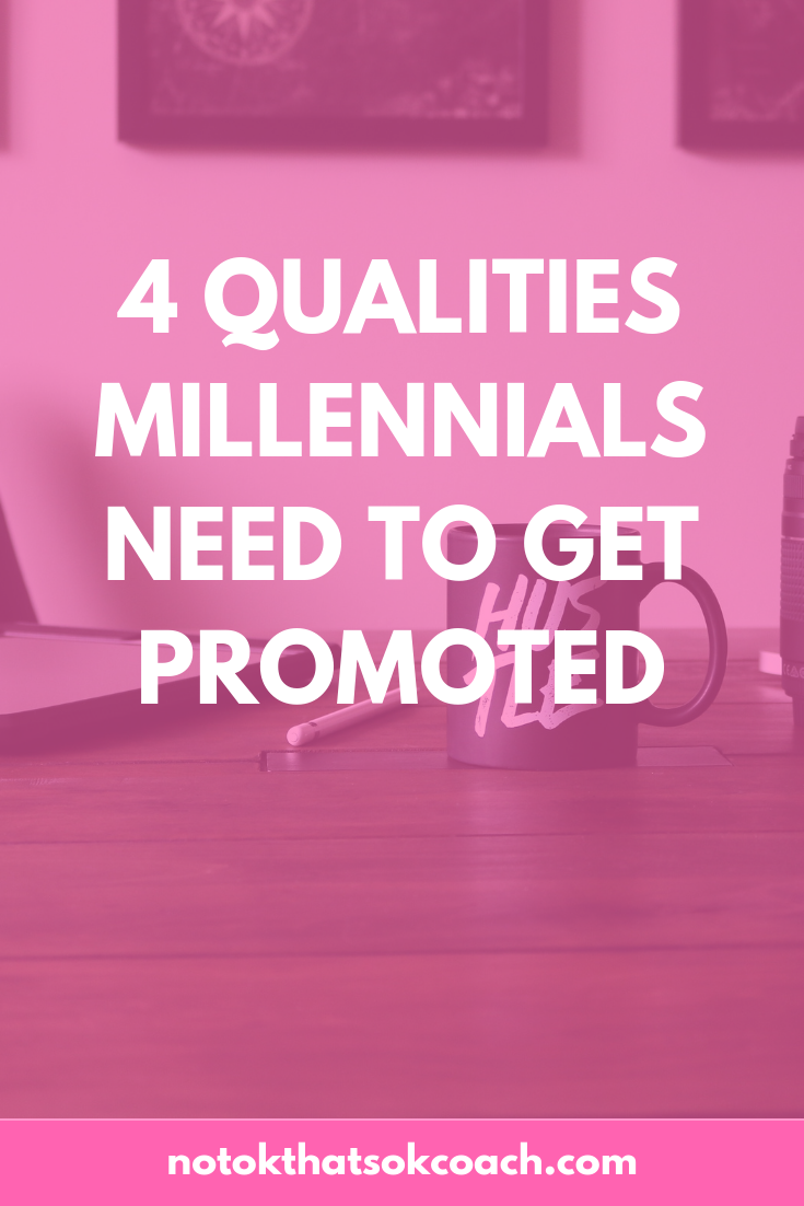 4 Qualities Millennials Need To Get Promoted