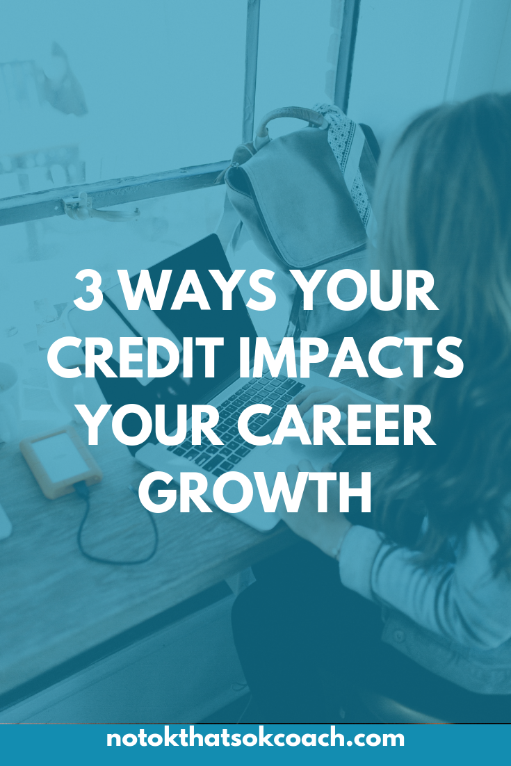 3 Ways Your Credit Impacts Your Career Growth