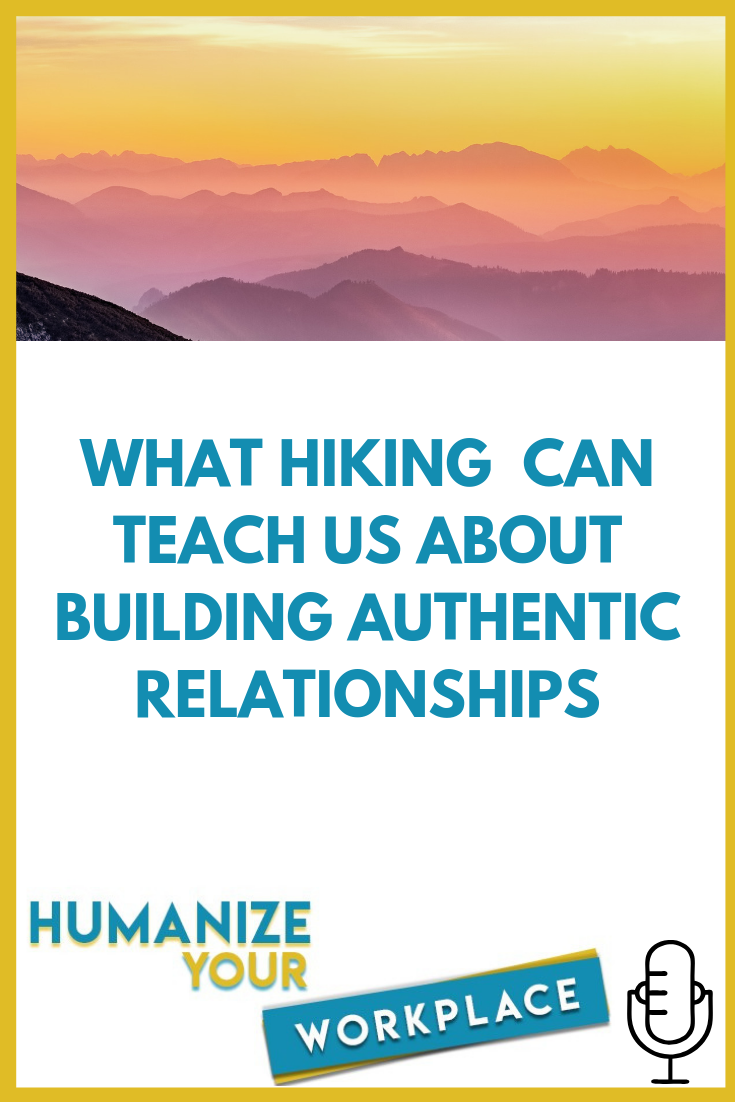 What Hiking Can Teach Us About Building Authentic Relationships