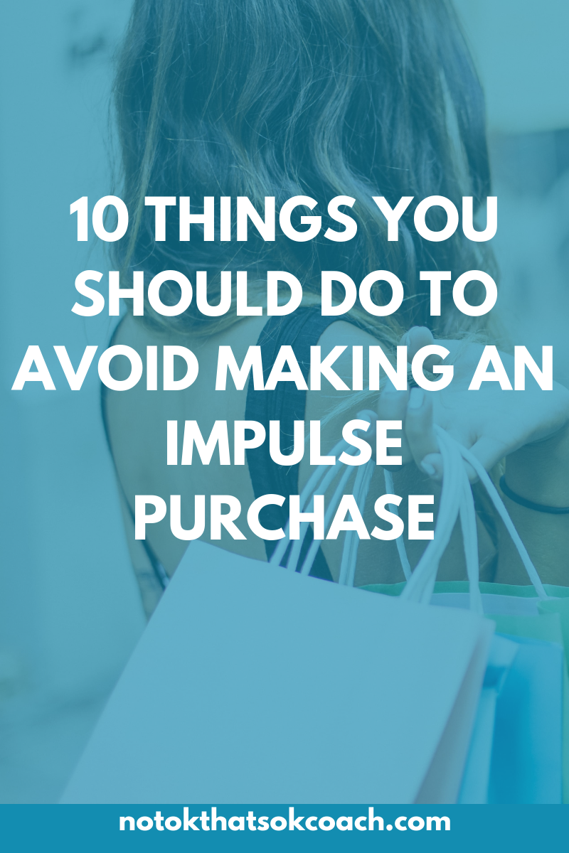 10 Things You Should Do to Avoid Making an Impulse Purchase