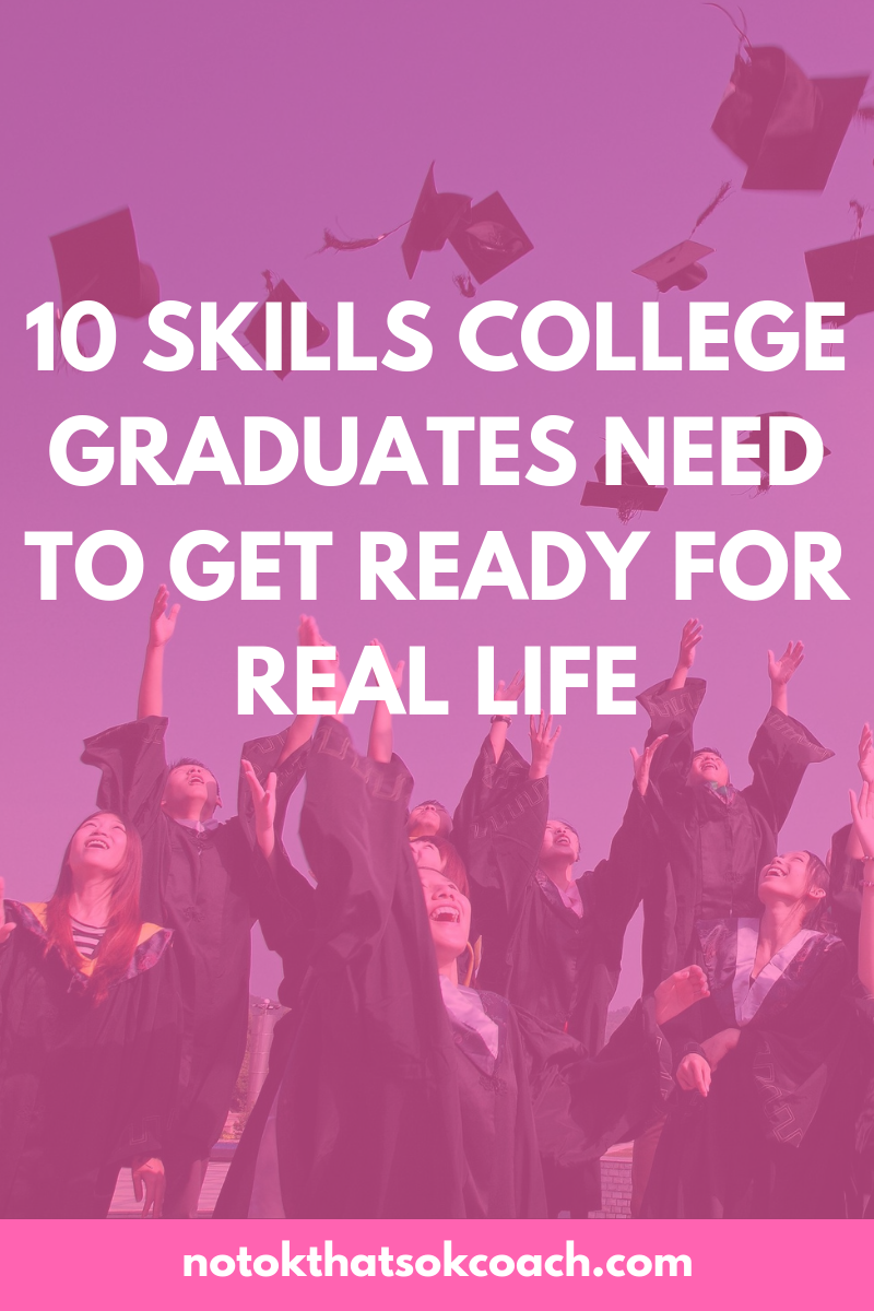 10 Skills College Graduates Need to Get Ready for Real Life