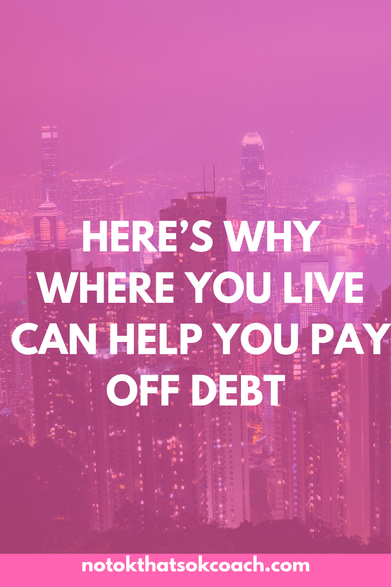 Here's Why Where You Live Can Help You Pay Off Debt