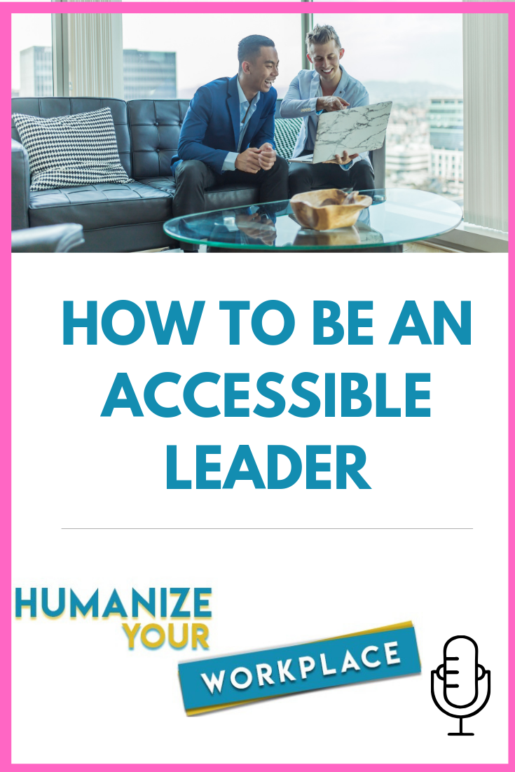 How to Be an Accessible Leader