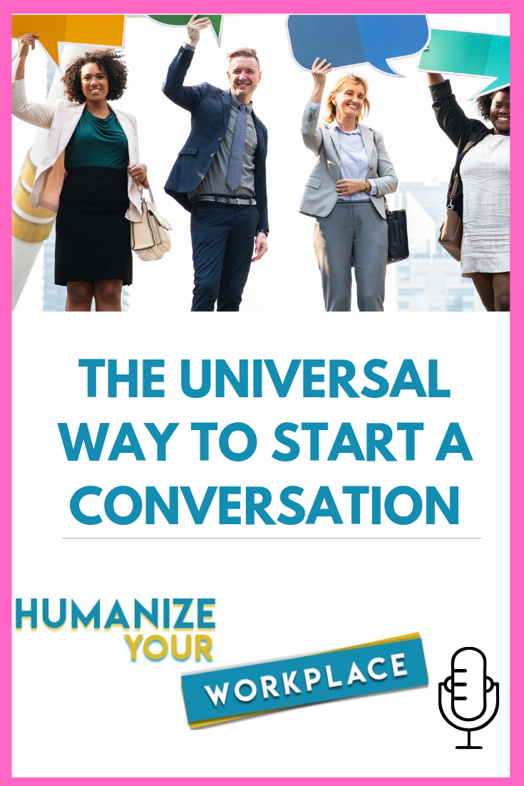 The Universal Way to Start a Conversation