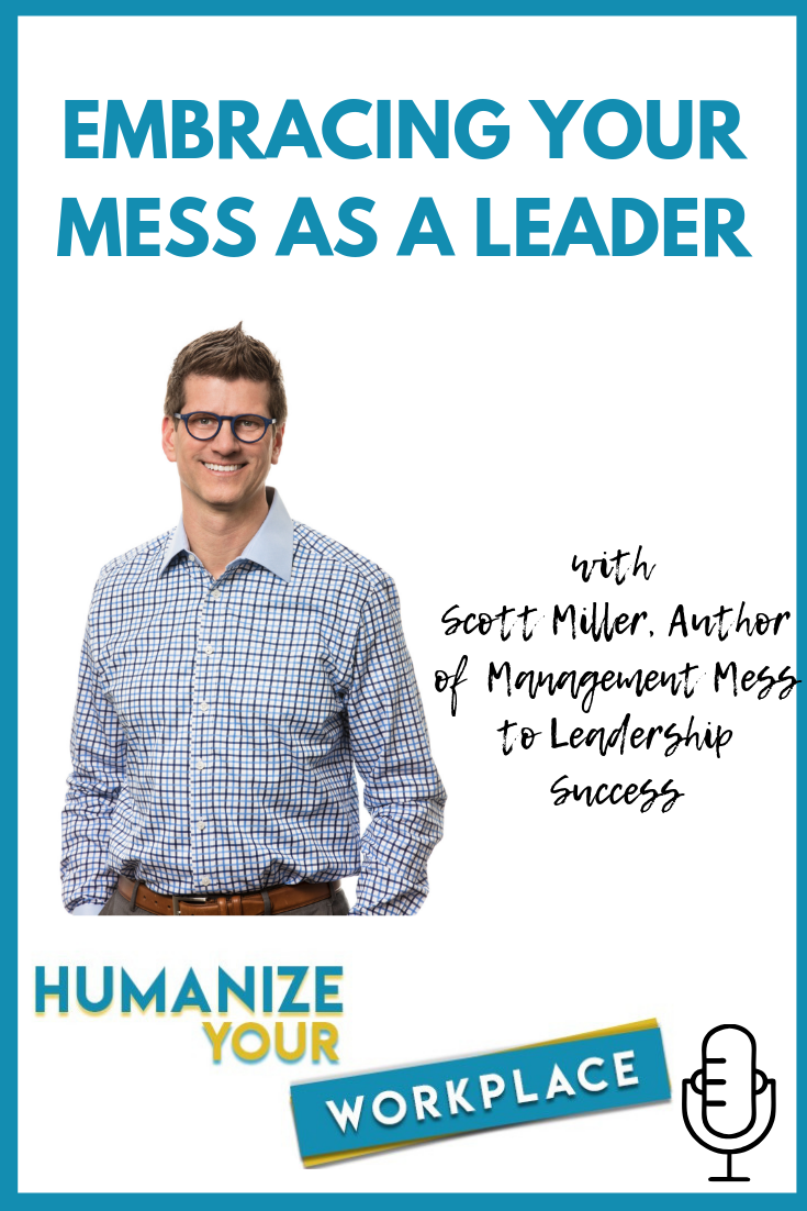 Embracing Your Mess as a Leader
