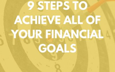 9 Steps to Achieve All of Your Financial Goals