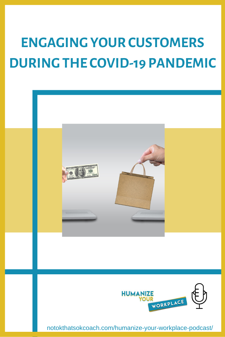 Engaging Your Customers During the COVID-19 Pandemic